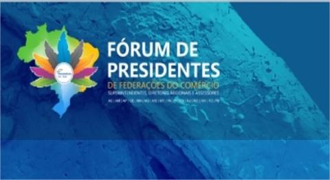Sustentabilidade e Crescimento equilibrado são temas do Fórum de Presidentes de Federações do Comércio