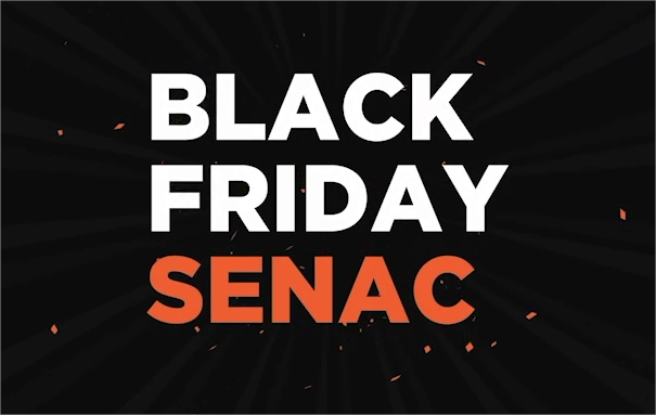 Black Friday Senac oferta oficinas e workshops com preços promocionais